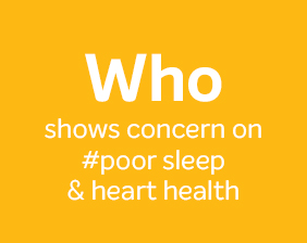 WHO shows concern on #poor sleep & heart health